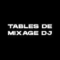 Tables de mixage DJ